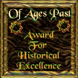 Of Ages Past Award For Historical Excellence